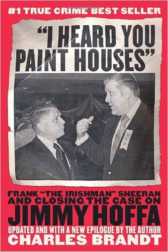 "Charles Brandt - ""I Heard You Paint Houses"""