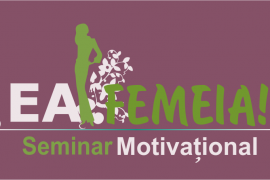 "Seminar motivational ""Ea, FEMEIA!"""