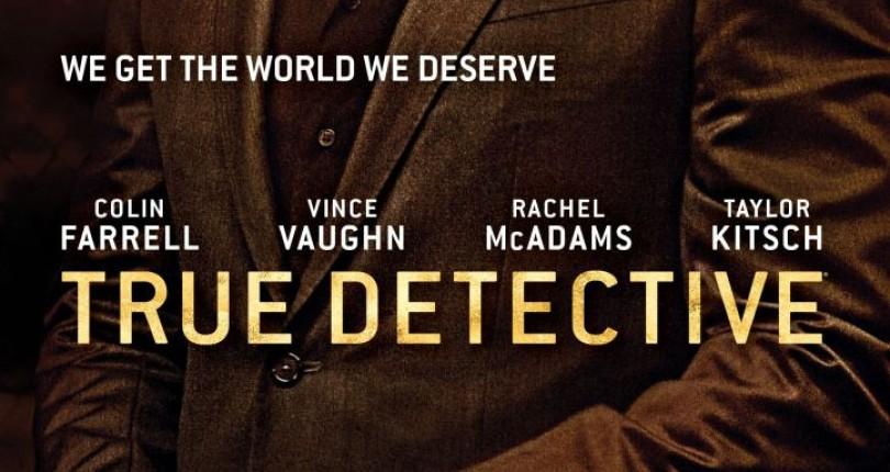 Sfarsit de sezon pentru True Detective 2
